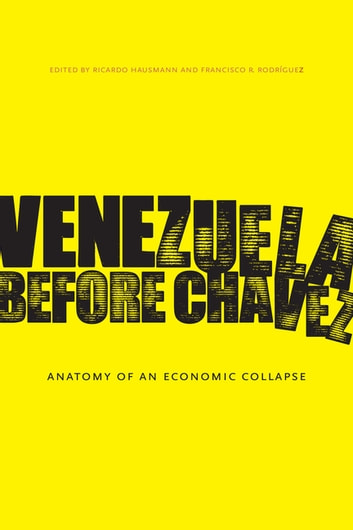 Venezuela Before Chávez - Anatomy of an Economic Collapse ebook by
