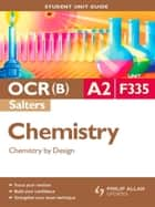 OCR(B) A2 Chemistry (Salters) Student Unit Guide: Unit F335 Chemistry by Design ebook by Frank Harriss