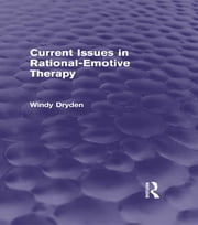 Current Issues in Rational-Emotive Therapy (Psychology Revivals) ebook by Windy Dryden