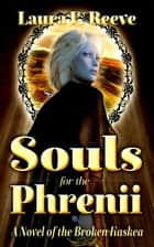 Souls for the Phrenii ebook by Laura E. Reeve