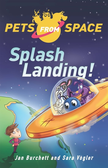Splash Landing - Book 1 ebook by Jan Burchett,Sara Vogler