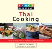 Knack Thai Cooking - A Step-by-Step Guide to Authentic Dishes Made Easy ebook by Emily Heller,Darlene Anne Schmidt