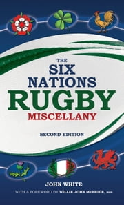 Six Nations Rugby Miscellany ebook by John  White