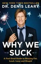 Why We Suck ebook by Denis Leary