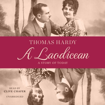 A Laodicean - A Story of Today audiobook by Thomas Hardy