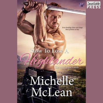 How to Lose a Highlander - The MacGregor Lairds, Book One audiobook by Michelle McLean