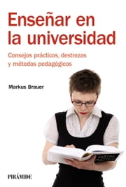 Enseñar en la universidad ebook by Markus Brauer
