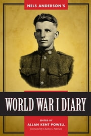 Nels Anderson's World War I Diary ebook by Allan Kent Powell