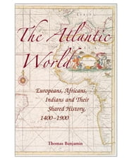 The Atlantic World ebook by Benjamin, Thomas