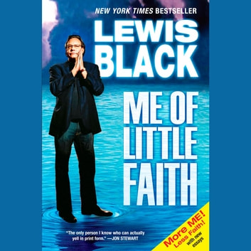 Me of Little Faith - More Me! Less Faith! audiobook by Lewis Black