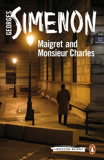 Maigret and Monsieur Charles - Inspector Maigret #75 ebook by Georges Simenon