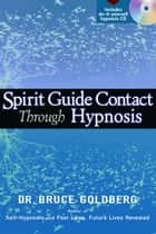 Spirit Guide Contact Through Hypnosis eBook von Dr. Bruce Goldberg