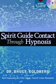 Spirit Guide Contact Through Hypnosis ebook by Dr. Bruce Goldberg