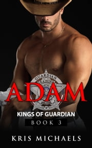 Adam: Kings of Guardian (Book 3) ebook by Kris Michaels
