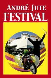 Festival ebook by Andre Jute