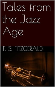 Tales of the Jazz Age ebook by F. Scott Fitzgerald