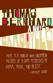 Gargoyles - A Novel ebook by Thomas Bernhard