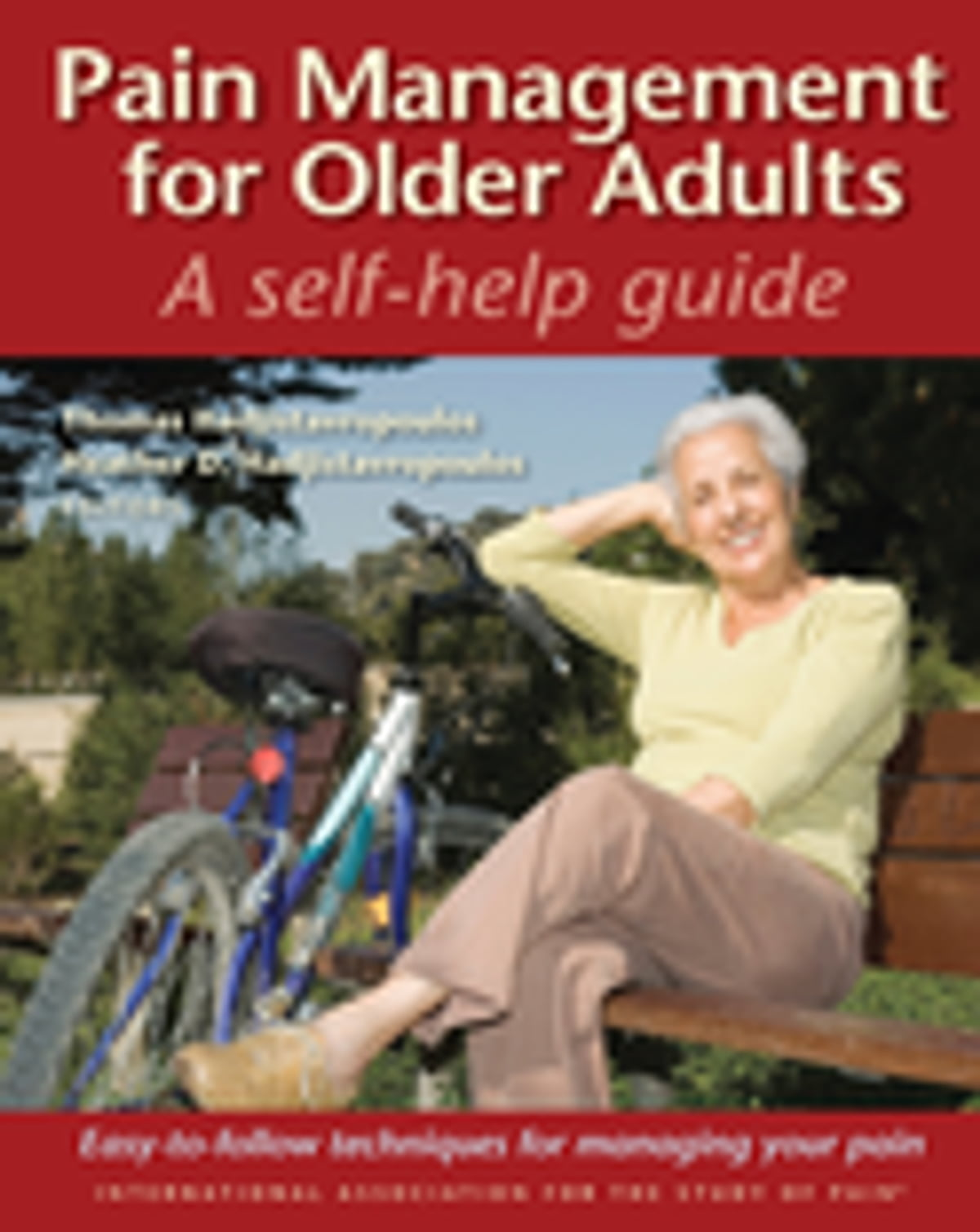 Pain Management for Older Adults eBook by Thomas Hadjistavropoulos -  9781496331793 | Rakuten Kobo