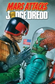 Mars Attacks Judge Dredd ebook by Ewing,Al; McCrea,John; Staples,Greg