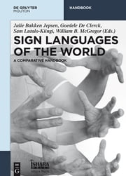 Sign Languages of the World - A Comparative Handbook ebook by