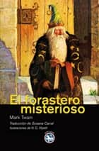 El forastero misterioso ebook by Mark Twain, Susana Carral, N. C. Wyeth