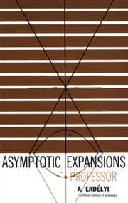 Asymptotic Expansions ebook by A. Erdélyi