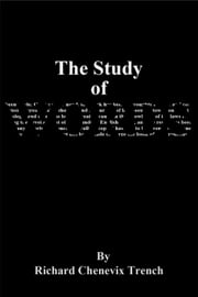 The Study of Words ebook by Richard Chenevix Trench