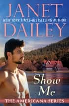 Show Me ebook by Janet Dailey