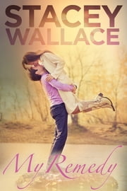 My Remedy ebook by Stacey Wallace