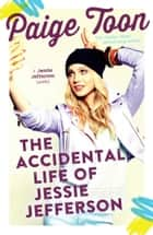 The Accidental Life of Jessie Jefferson eBook by Paige Toon