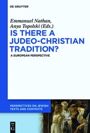 Is there a Judeo-Christian Tradition? - A European Perspective ebook by