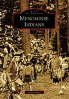 Menominee Indians ebook by Gavin Schmitt