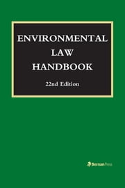 Environmental Law Handbook ebook by Christopher L. Bell,F. William Brownell,David R. Case,Kevin A. Ewing,Jessica O. King,Stanley W. Landfair,Duke K. McCall III,Marshall Lee Miller,Karen J. Nardi,Austin P. Olney,Thomas Richichi,John M. Scagnelli,James W. Spensley,Daniel M. Steinway,Rolf R. von Oppenfeld