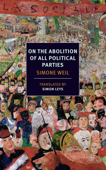 On the Abolition of All Political Parties ebook by Simone Weil,Czeslaw Milosz