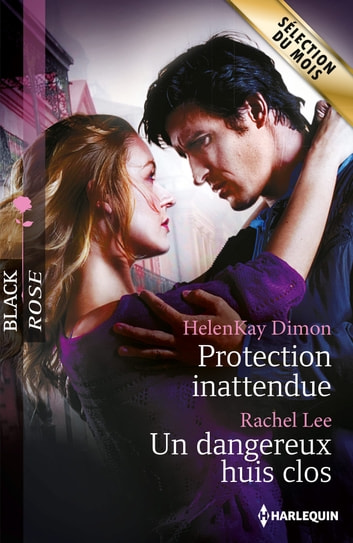 Protection inattendue - Un dangereux huis clos ebook by HelenKay Dimon,Rachel Lee