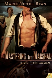 Mastering the Marshal ebook by Marie-Nicole Ryan