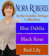 Nora Roberts's In the Garden Trilogy ebook by Nora Roberts