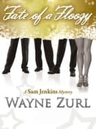 Fate of a Floozy ebook by Wayne Zurl