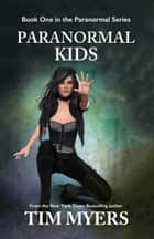 Paranormal Kids ebook by Tim Myers