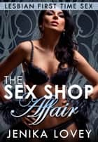 The Sex Shop Affair ebook by