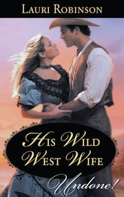 His Wild West Wife ebook by Lauri Robinson