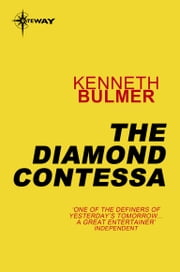 The Diamond Contessa - Keys to the Dimensions Book 8 ebook by Kenneth Bulmer