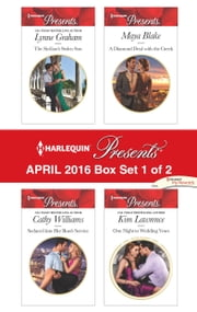 Harlequin Presents April 2016 - Box Set 1 of 2 - The Sicilian's Stolen Son\Seduced into Her Boss's Service\A Diamond Deal with the Greek\One Night to Wedding Vows ebook by Lynne Graham,Cathy Williams,Maya Blake,Kim Lawrence