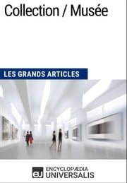Collection / Musée - Les Grands Articles d'Universalis ebook by Kobo.Web.Store.Products.Fields.ContributorFieldViewModel