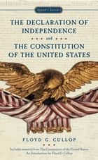 The Declaration of Independence and Constitution of the United States ebook by Floyd G. Cullop,Floyd G. Cullop
