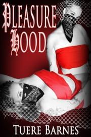 Pleasure Hood ebook by Tuere Barnes