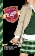 Gallagher Academy 2 - Espionne-moi si tu peux ebook by Ally Carter