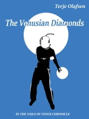The Venusian Diamonds ebook by Terje Olafsen