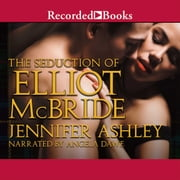 The Seduction of Elliot McBride audiobook by Jennifer Ashley