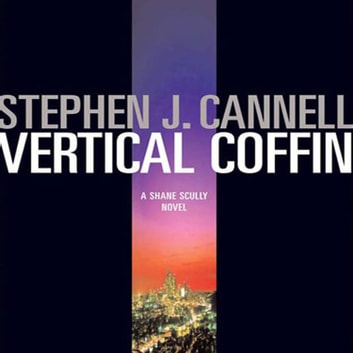 Vertical Coffin - A Shane Scully Novel audiobook by Stephen J. Cannell